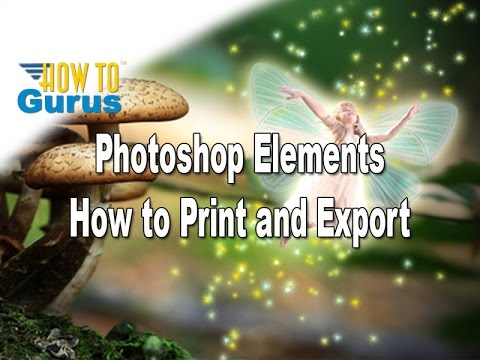How to Print or Export Photos and Projects in Adobe Photoshop Elements 2018 15 14 13 12 11