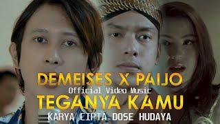 Demeises Feat Paijo - Teganya Kamu