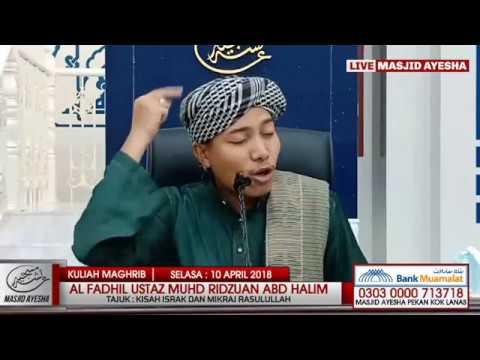 (10/4/18) Kisah Israk dan Mikraj Nabi : Al Fadhil Ustaz Muhd Ridzuan Abd Halim