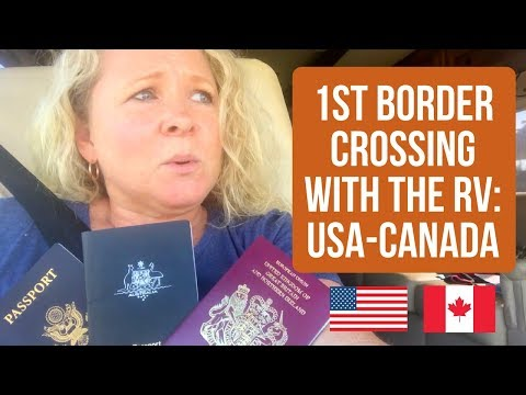 1st Border Crossing: Driving the RV into Canada from USA. Concerns, Questions + Tips