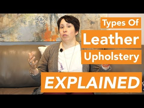 Types Of Leather Upholstery Explained