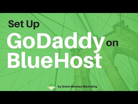 How to Set up a Godaddy Domain Name on BlueHost Hosting Account