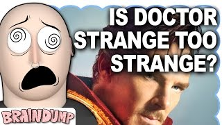 IS DOCTOR STRANGE TOO STRANGE? - Brain Dump