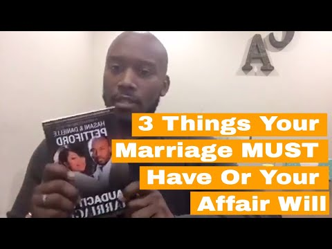 3 Things Your Marriage MUST Have or Your Affair Will