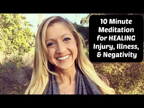 10 Minute Self Healing Meditation for Relief from Injury, Illness, Pain, and Negative Thoughts