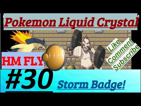 Pokemon Liquid Crystal Episode 30 Earned Storm Badge From Chuck & Got HM Fly