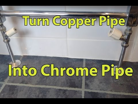 Turn copper pipes into Chrome