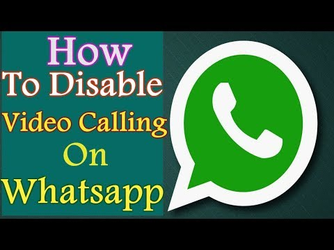 How To Disable or Block Video Calling Feature On Whatsapp