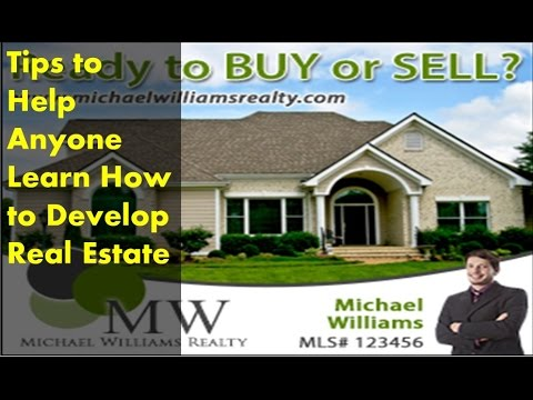Tips to Help Anyone Learn How to Develop Real Estate