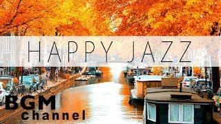 Happy Jazz & Bossa Nova Music - Relaxing Cafe Music For Study, Work, Wake Up