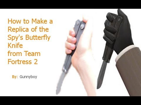 How to make a Replica of the Spy's Butterfly Knife from Tf2