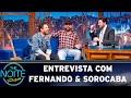 Entrevista Com Fernando Sorocaba The Noite 080519