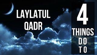 FOUR THINGS TO DO ON LAYLATUL QADR (Last 10 Nights)