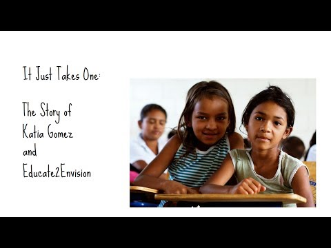 It Just Takes One: The Story of Katia Gomez and Educate2Envision