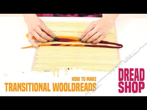 How to make transitional wooldreads, by Dreadshop