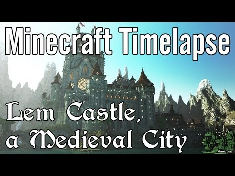 Minecraft Timelapse - Lem Castle, a Medieval City