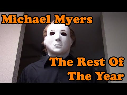 🎃 Michael Myers The Rest Of The Year