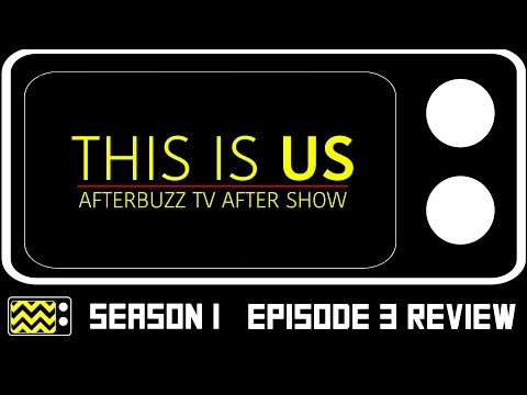 This Is Us Season 1 Episode 3 Review & After Show | AfterBuzz TV