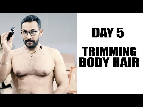 Day5 - Trimming body hair