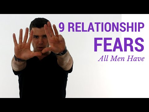 9 Relationship Fears All Men Have (The REAL Reasons Men Fear Commitment)