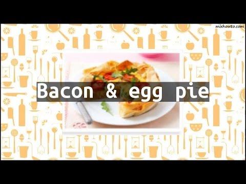 Recipe Bacon & egg pie