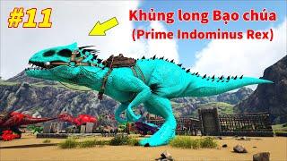 ARK: Ragnarok Mod #11 - Mình Đã Bắt Được Khủng Long Bạo Chúa Prime Indominus Rex ^^