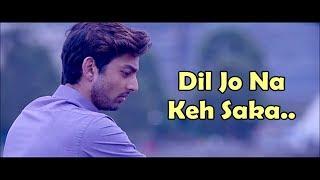 Dil Jo Na Keh Saka (Title Track) Shreya Ghoshal & Shail Hada - Lyrics - Latest Song 2017