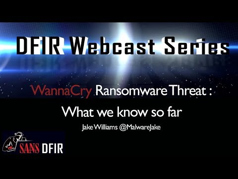 WannaCry Ransomware Threat : What we know so far - SANS WEBCAST