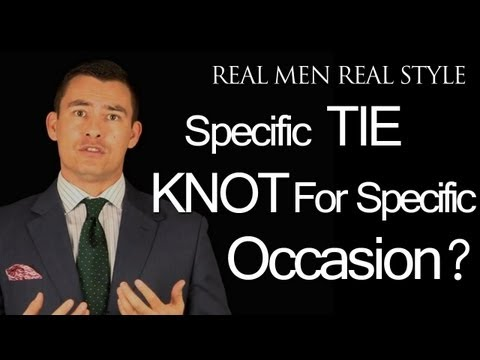 Tie Knots & Special Occasions - Should A Man Wear A Specific Necktie Knot Style For Certain Events?