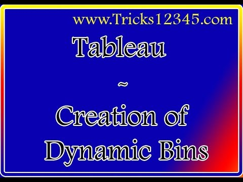 Tableau: Bins --- Creation Of Dynamic Bins