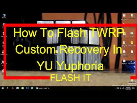 How To Flash/Install TWRP Custom Recovery in YU Yuphoria | [Hindi/English] |