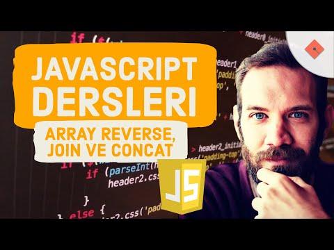 Yakın Kampüs - Javascript Ders 19 - Javascript'te Array'de Join, Reverse, Concat Metodları
