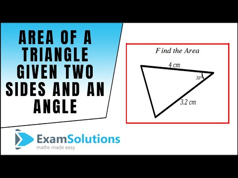 Area of a triangle given two sides and an included angle : ExamSolutions