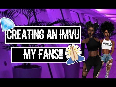 MY FANS!// CREATING AN IMVU ACC//