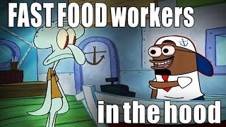 HOOD fast-food employees be like (Spongebob)