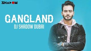 Gangland | Remix | DJ Shadow Dubai | Mankirt Aulakh Ft Deep Kahlon | 2017