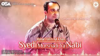 Syedi Murshadi Ya Nabi | Rahat Fateh Ali Khan | full version | OSA Worldwide