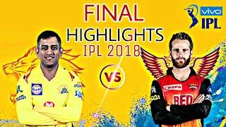 Highlights IPL 2018 Final | CSK vs SRH at Mumbai: Watson hundred seals title for Chennai Super Kings