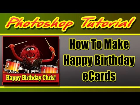 How To Make A Birthday eCard in Photoshop