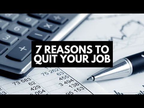 7 Reasons To Quit Your Job