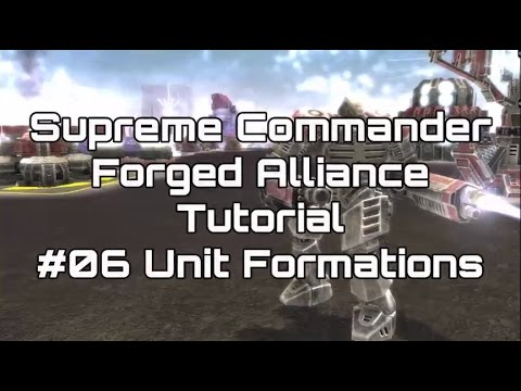Supreme Commander Forged Alliance Tutorial - 06 Unit Formations