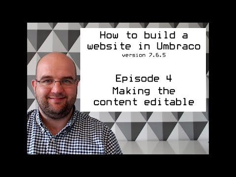 S02 E04 How to build a website in Umbraco version 7.6.5 - Making the content editable