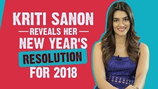 Kriti Sanon reveals her New Year