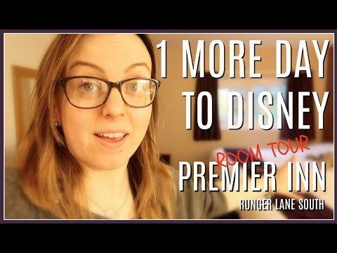 1 MORE DAY TO DISNEY | PREMIER INN RUNGER LANE SOUTH MANCHESTER AIRPORT