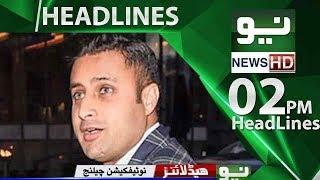 News Headlines - 02:00 PM   14 June 2018   Neo News
