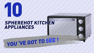 Spherehot Kitchen Appliances // New & Popular 2017
