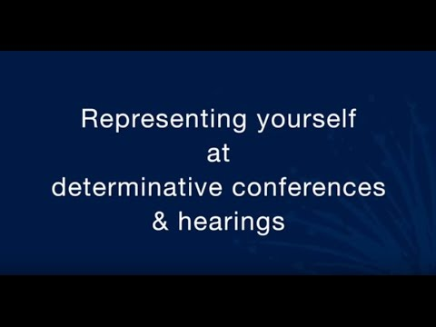 Representing yourself at a determinative conference or hearing