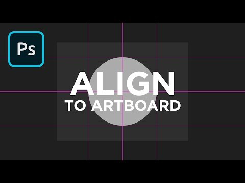 Align to Artboard in Photoshop | 2 Minute Tutorial