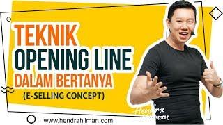Hendra Hilman Easy #1-2-3 : Teknik Opening Line dalam Bertanya (E-Selling Concept)