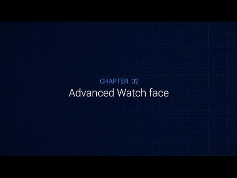 Chapter 2 : Advanced Watch face  - Gear Watch Designer